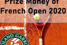 Photo of French Open 2020 Prize Money: How Much Each Player Will Get ?